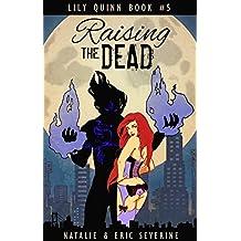 Raising the Dead (Lily Quinn Book 5)