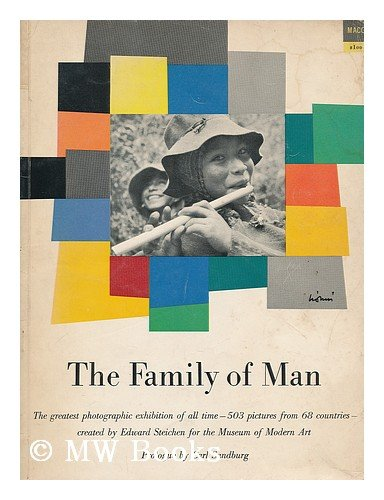 THE FAMILY OF MAN: THE GREATEST PHOTOGRAPHIC EXHIBITION OF ALL TIME - 503 PICTURES FROM 68 COUNTRIES - CREATED BY EDWARD STEICHEN FOR THE MUSEUM OF MODERN ART. par Edward. Steichen