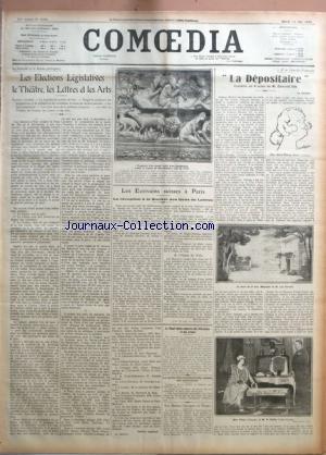 COMOEDIA [No 4164] du 13/05/1924 - LA COMEDIE ET LE DRAME POLITIQUES - LES ELECTIONS LEGISLATIVES LE THEATRE, LES LETTRES ET LES ARTS PAR GABRIEL ALPHAUD LES ECRIVAINS SUISSES A PARIS - LA RECEPTION A LA SOCIETE DES GENS DE LETTRES - A L'HOTEL DE VILLE PAR MAX FRANTEL LE SENAT ITALIEN COMPTERA DES LITTERATEURS ET DES ARTISTES LA PEINE DES INTELLECTUELS RUSSES EST MAINTENUE LES ARTISTES ETRANGERS EN FRANCE PAR A. M. A LA COMEDIE-FRANCAISE - LA DEPOSITAIRE - COMEDIE EN 4 ACTES DE M