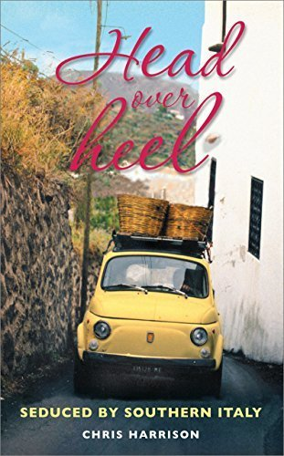 Head over Heel: Seduced by Southern Italy by Chris Harrison (2009-05-07)
