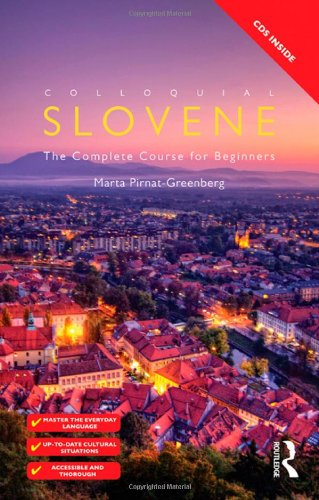Colloquial Slovene: The Complete Course for Beginners por Marta Pirnat-Greenberg