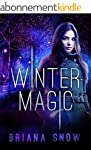 Winter Magic: An Urban Fantasy Novel...