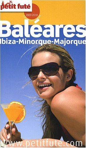 Le Petit Futé Baléares, Ibiza, Minorque, Majorque