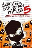 Diary of a 6th Grade Ninja 5: Terror at the Talent Show