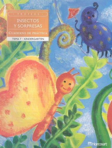 Harcourt School Publishers Trofeos: Practice Book Grade K Insectos/Srpresas