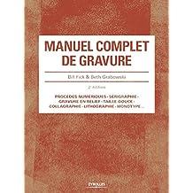 Manuel Complet de Gravure 2e Édition