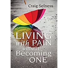 Living With Pain Without Becoming One