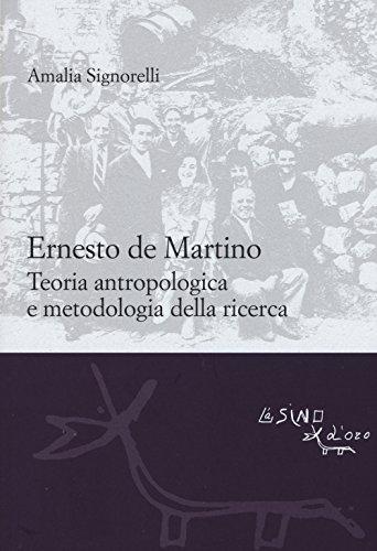 Ernesto De Martino: teoria antropologica e metodologia della ricerca