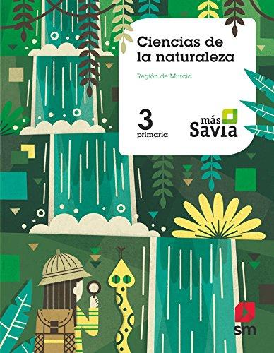 Ciencias de la naturaleza. 3 Primaria. Más Savia. Murcia