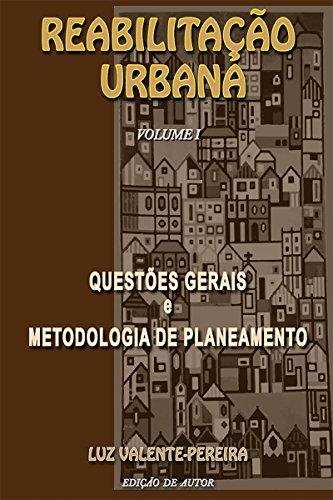 Reabilitação urbana: Questões Gerais e Metodologia de Planeamento (Portuguese Edition)