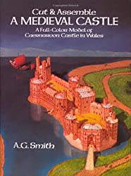 Cut & Assemble a Medieval Castle: A Full-Color Model of Caernarvon Castle in Wales by A. G. Smith (1984-06-01)