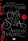 La Casa de la Seda: La nueva novela de Sherlock Holmes par Horowitz