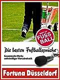 Fortuna Düsseldorf - Die besten & lustigsten Fussballersprüche und Zitate: Witzige Sprüche aus Bundesliga und Fußball von Allofs bis Ristic