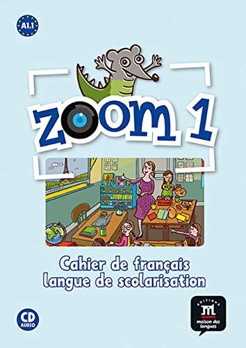 Zoom. Cahier d'activités. Con CD Audio. Per la Scuola elementare: Zoom 1. Cahier d'activités. FLS + CD: cahier d'activités Français langue de scolarisation (Fls - Texto Frances)