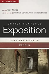 Exalting Jesus in Exodus (Christ-Centered Exposition Commentary)