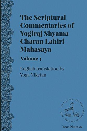 The Scriptural Commentaries of Yogiraj Sri Sri Shyama Charan Lahiri Mahasaya Volume 1