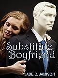 Substitute Boyfriend:  A Romantic Comedy (Contemporary Romance Standalone Novella)