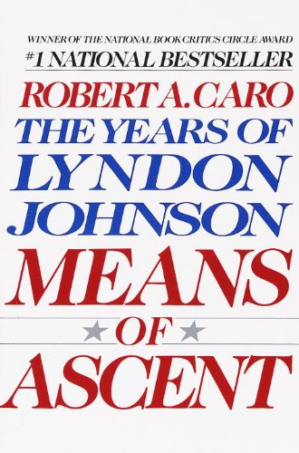 Means of Ascent: The Years of Lyndon Johnson II (English Edition) Ascent