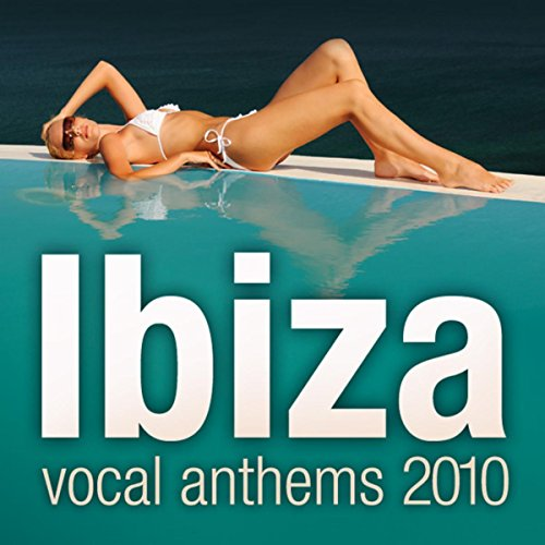 Ibiza Vocal Anthems 2010