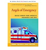 [(Angels of Emergency: Rescue Stories from America's Paramedics and Emts)] [Author: Dary Matera] published on (February, 2006)