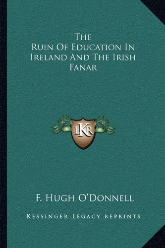 The Ruin of Education in Ireland and the Irish Fanar