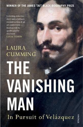 The Vanishing Man: In Pursuit of Velazquez par Laura Cumming