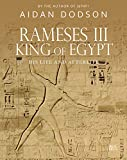 Rameses III, King of Egypt: His Life and Afterlife - Aidan Dodson
