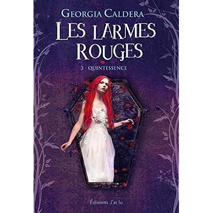 Les Larmes Rouges (Tome 3) - Quintessence (J'ai lu Darklight)