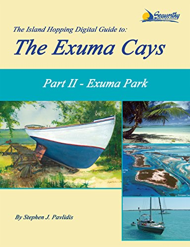 The Island Hopping Digital Guide to the Exuma Cays - Part II - Exuma Park (English Edition)