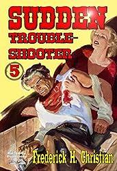 Sudden - Troubleshooter (A Sudden Western Book 5)