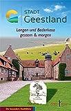 Stadt Geestland: Langen und Bederkesa heute & morgen (Der besondere Stadtführer, Band 4) -