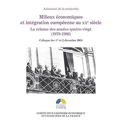 Milieux économiques et intégration européenne au XXesiècle: La relance des années quatre-vingt (1979-1992) (Histoire économique et financière - XIXe-XXe)