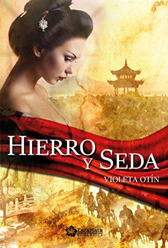 Resultado de imagen de Hierro y seda de Violeta Otín