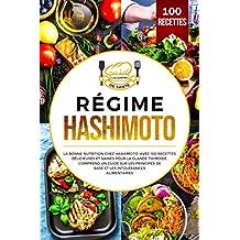 Régime Hashimoto: La bonne nutrition chez Hashimoto. Avec 100 recettes délicieuses et saines pour la glande thyroïde. Comprend un guide sur les principes de base et les intolérances alimentaires.
