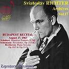 Richter Archives, Vol. 17: 1967 Budapest Recital (Live)
