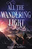 All the Wandering Light (Even the Darkest Stars Book 2) (English Edition)