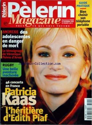 PELERIN MAGAZINE [No 6102] du 12/11/1999 - patricia kaas - l'heritiere d'edith piaf - rugby - une belle aventure inachevee - anorexie - des adolescents en danger de mort - veronique poivre d'arvor - bien choisir son telephone portable