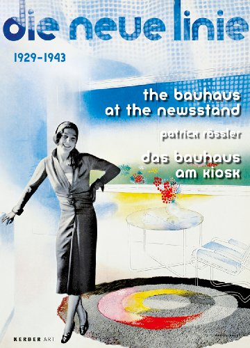 The Bauhaus at the Newsstand / Das Bauhaus am Kiosk: die neue linie 1929–1943 (Kerber Art...