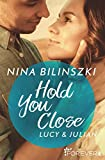 Hold You Close: Lucy & Julian (Philadelphia Love Storys, Band 2)