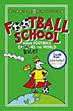 Football School: Where Football Explains the World (shortlisted for the Blue Peter Book Awards 2017)
