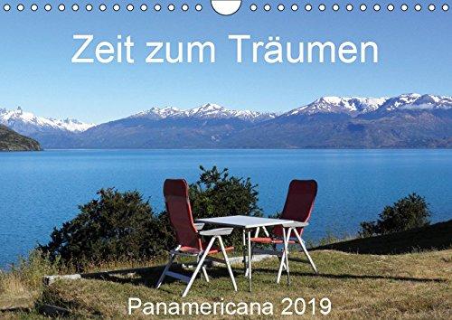 Zeit zum Träumen - Panamericana 2019 (Wandkalender 2019 DIN A4 quer): In dreieinhalb Jahren mit dem Wohnmobil von Nord- nach Südamerika. (Monatskalender, 14 Seiten ) (CALVENDO Natur)