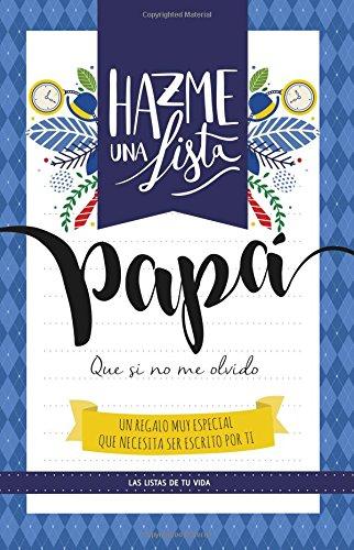 Hazme una lista papa (LIBRO REGALO PARA EL MEJOR PADRE): Las listas de tu vida PAPA por Lista y Listo