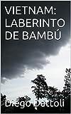 VIETNAM: LABERINTO DE BAMBÚ