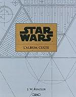 Star wars le livre officiel de J w Rinzler