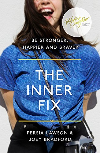 The Inner Fix: Be Stronger, Happier and Braver.
