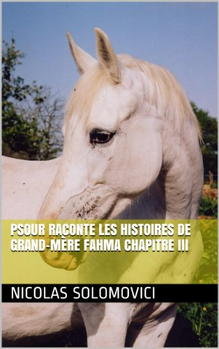 Livres gratuits en ligne Psour Raconte Les Histoires De Grand-Mère Fahma Livre III pdf