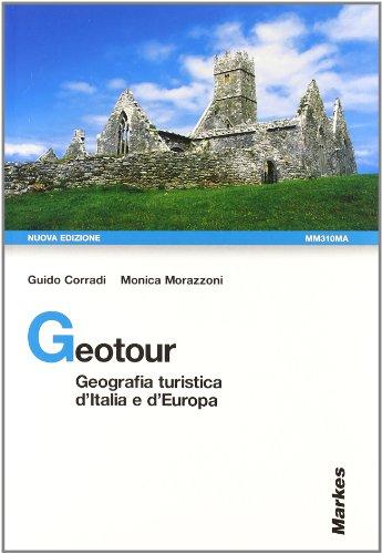 Geotour. Italia-Europa. Per gli Ist. tecnici commerciali. Con CD-ROM