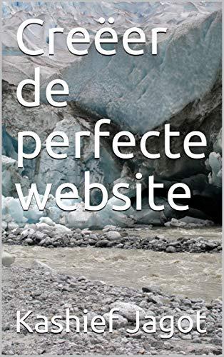 Creëer de perfecte website (Dutch Edition)