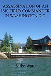 Assassination of an ISIS Field Commander in Washington D.C. (Stephen Haggerty Assassin Book 12)