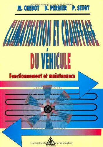 Climatisation et chauffage du véhicule : Fonctionnement et maintenance